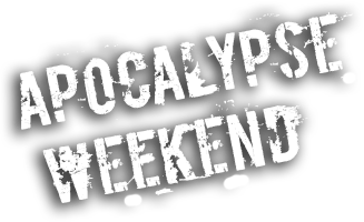 Apocalypse weekend